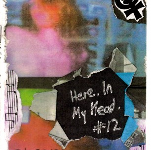 Here. In My Head. #12 (zine)