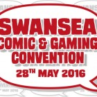 Swansea Comic and Gaming Convention: 28 May 2016