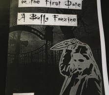 Never Kill A Boy On The First Date: A Buffy Fanzine
